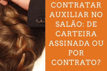 Contratar Auxiliar No Salão_ De Carteira Assinada Ou Por Contrato